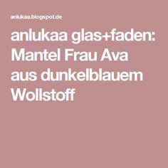 anlukaa glas+faden: Mantel Frau Ava aus dunkelblauem Wollstoff