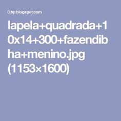 lapela+quadrada+10x14+300+fazendibha+menino.jpg (1153×1600)