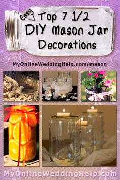 Easy decorations using mason jars. One's a good idea for upside down jar over flowers. Super simple for wedding centerpiece. #MyOnlineWeddingHelp