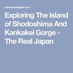 Exploring The Island of Shodoshima And Kankakei Gorge - The Real Japan