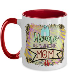 Mothers Day Gift: Home is where MOM is! Mother Day Gifts, Mothers, Coffee Mugs, Mom, Mothers Day Presents, Coffee Cups, Coffeecup, Coffee Mug