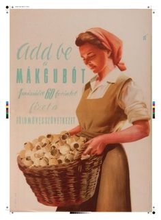 Add be a mákgubót - 1 mázsáért 60 forintot fizet a Földművesszövetkezet. via DEA Vintage Ads, Vintage Posters, Creative Posters, Illustrations And Posters, Hungary, Pin Up, The Past, Old Things, Advertising