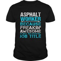 (Tshirt Popular) ASPHALT-WORKER  Teeshirt Online  How to ? 1. Select color 2. Click the ADD TO CART button 3. Select your Preferred Size Quantity and Color 4. CHECKOUT! If You dont like this shirt you can use the SEARCH BOX and find the Custom Shirt with your Name!!  Tshirt Guys Lady Hodie  SHARE and Get Discount Today Order now before we SELL OUT Today  Camping online #pinterest #tshirt #discounttshirt #tshirtdesign #tshirtlove #tshirtonline #lady #man #fashion #discount #today…