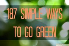 187 Simple Ways to Go Green | Herbs and Oils Hub