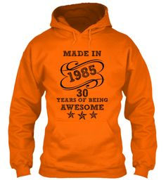 MADE IN 1985 30 YEARS OF BEING AWESOME