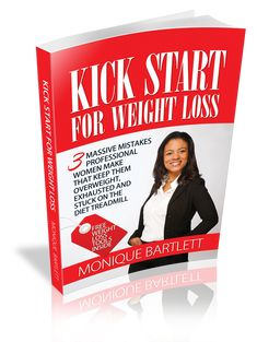 Download a FREE Copy of Kick Start For Weight Loss: 3 Massive Mistakes Professional Women Make That Keep Them Overweight, Exhausted and Stuck on the Diet Treadmill.  Download your copy here: http://eepurl.com/bxsJc9