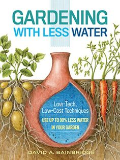 Gardening with Less Water by A., David Bainbridge https://www.amazon.co.uk/dp/1612125824/ref=cm_sw_r_pi_dp_VcSxxbGBY2PVS