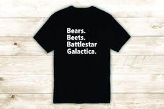 Bears Beets Battlestar Galactica T-Shirt Tee Shirt Vinyl Heat Press Custom Inspirational Quote Teen The Office TV Show Dwight Michael Scott - Small / White