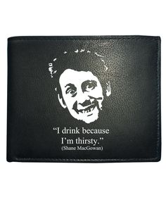 cool Shane MacGowan- I Drink Because I'm Thirsty- Funny Durham Men's Leather Wallet from FatCuckoo