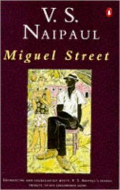 Miguel Street: Amazon.co.uk: V. S. Naipaul: 9780140033021: Books