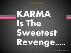 Karma is the sweetest revenge sweet revenge quotes, karma quotes, sign Funny Quotes For Teens, Great Quotes, Quotes To Live By, Inspirational Quotes, Humorous Quotes, Motivational, Karma Quotes, Sign Quotes, Me Quotes