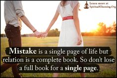 Mistake is a single page of life but relation is a complete book. So don't lose a full book for a single page