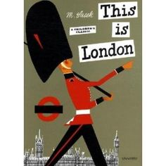 I do love these picture books by Miroslav Sasek and as an Anglophile, I especially love the London book. http://www.miroslavsasek.com/books/thisis/london.html