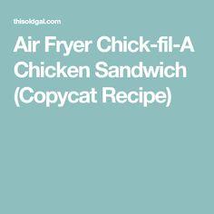 Air Fryer Chick-fil-A Chicken Sandwich (Copycat Recipe)