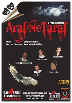 """Tiyatro sezonuna hareketli başlayan """"Nar Sanat Tiyatrosu"""" 2014 Yılında İstanbul'da oynanacak  ilk tiyatro oyunu olma özelliğini taşıyacak gibi görünüyor. Araf Ne Taraf adlı oyunu ile sahne alan Nar Sanat Tiyatrosu 3. defa izleyicileriyle buluşuyor.  Oyunun ardından Anadolu turnesine çıkacak olan Araf Ne Taraf oyununu kaçırmayın."""