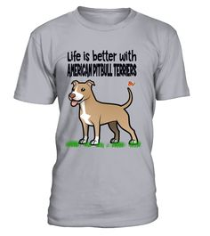 """# Life is better with Pit Bull Terriers .  Special Offer, not available anywhere else!      Available in a variety of styles and colors      Buy yours now before it is too late!      Secured payment via Visa / Mastercard / Amex / PayPal / iDeal      How to place an order            Choose the model from the drop-down menu      Click on """"Buy it now""""      Choose the size and the quantity      Add your delivery address and bank details      And that's it!"""