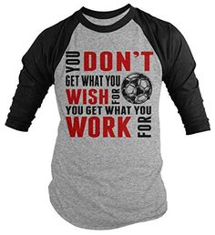 Let everyone know it isn't what you wish for, it's what you work for. This Soccer themed t-shirt is a great inspirational great gift idea. Perfect for any Soccer fan or player. Our cotton t-shirts are