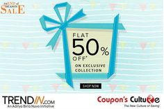 ‪#‎Trendin‬ ‪#‎Coupons‬ Flat 50% Off on exclusive collection of Men & Women products. ‪#‎Shop‬ Now
