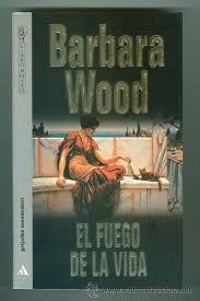 13 de Agosto 2014 El fuego de la vida- Barbara Wood