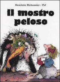 Il mostro peloso. H. Bichonnier, Pef. Emme edizioni.