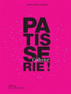 Pâtisserie !. 210 recettes, 3 200 photos : l'ultime référence (Edition collector)