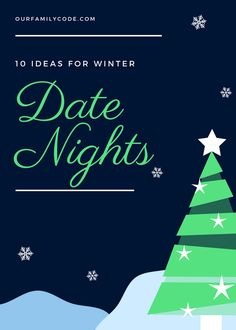 10 Date Night Ideas for Winter Time! - Our Family Code
