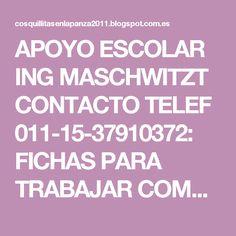 APOYO ESCOLAR ING MASCHWITZT CONTACTO TELEF 011-15-37910372: FICHAS PARA TRABAJAR COMPRENSIÓN DE TEXTOS