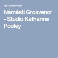 Náměstí Grosvenor - Studio Katharine Pooley