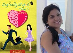 Check out the book review of 'Logically Stupid, That's Love' by Shikha on my blog here