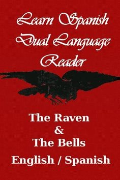 Learn Spanish - Dual Language Reader(The Raven / The Bells) by Edgar Allan Poe. $2.99. Publisher: Study Pubs (January 14, 2011). 30 pages