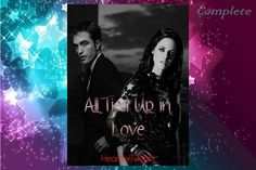 All Tied Up In Love by heartfortwilight ( ~ O/S Fanfiction Stories, All Tied Up, You Never Know, Fan Fiction, Top Ten, Summary, Jun, Twilight, Love