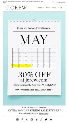 J. Crew Newsletter. Nice visual for a limited time offer - calendar. Would be easy to create with stock imagery.