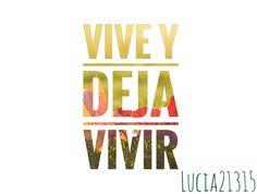 Vive y deja vivir  By Lucia21315  #words #Lucia21315