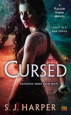 Cursed (Fallen Siren, #1) by SJ Harper (Collaboration: Jeanne C. Stein & Samantha Sommersby) {Oct 2013}