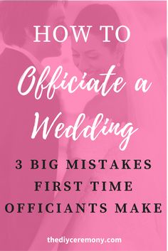 How To Officiate a Wedding: 3 Mistakes First Time Officiants Make - The DIY Wedding Ceremony wedding ceremony script Do It Yourself Wedding, Plan Your Wedding, Wedding Advice, Wedding Planning Tips, Wedding Events, Wedding Day, Dream Wedding, Wedding Stuff, Wedding Locations