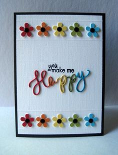 Simple use of various colors and one die cut, plus sentiment.