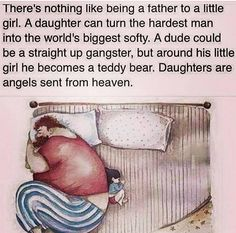 My daddy made me feel like I was his angel :)