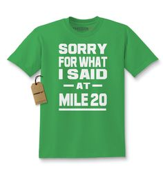 Sorry For What I Said At Mile 20 Kids T-shirt