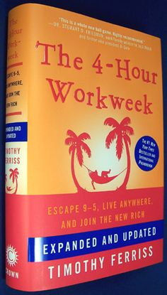The 4-Hour Workweek: Escape 9-5, Live Anywhere, and Join the New Rich (Expanded and Updated): Timothy Ferriss: 9780307465351: Amazon.com: Bo...