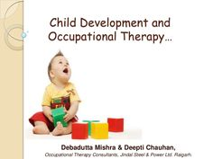 Child Development & Occupational therapy- developmental delay occurs when children have not reached these milestones by the expected time period