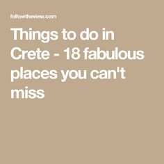Things to do in Crete - 18 fabulous places you can't miss