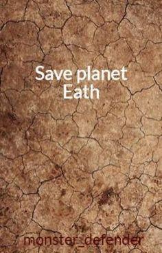 Save planet Eath #wattpad #action