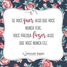 A distância entre querer e poder é fazer.   #vinculobasic #inspiracao