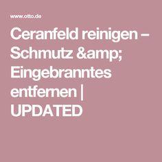 Ceranfeld reinigen – Schmutz & Eingebranntes entfernen | UPDATED