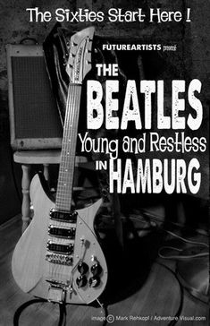 Music documentary The Beatles: Young and Restless in Hamburg