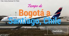 Duracion del vuelo Bogotá a Santiago, Chile