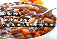 Jamaican Red Pea Soup - Vegan Ital No Meat version