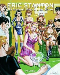 Eric Stanton: The Dominant Wives and Other Stories (Taschen Anniversary) by Dian Hanson Pulp Fiction Art, Pulp Art, Eric Stanton, Roman Photo, Trans Art, Comic Art Girls, Female Transformation, Retro Lingerie, Dark Art Drawings