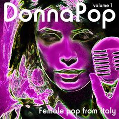 DONNA POP vol 1 Female Pop from Italy  http://blaumusik.blogspot.it/2012/11/donna-pop-volume-1-female-pop-from-italy.html