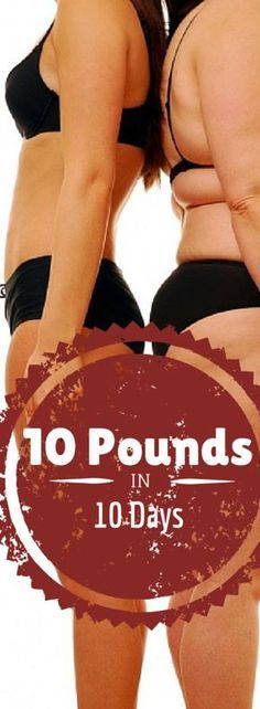 Losing a pound a day for 10 days is hard to imagine.